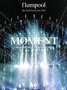 【中古】 flumpool 5th Anniversary tour 2014「MOMENT」<ARENA SPECIAL>at YOKOHAMA ARENA( 【中古】afb