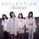 【中古】 REFLECTION(初回生産限定盤)(DVD付) /東京女子流 【中古】afb