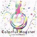 【中古】 Colorful Monster /Little Glee Monster 【中古】afb