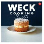 【中古】 WECK COOKING Sweets /京阪神エルマガジン社 【中古】afb