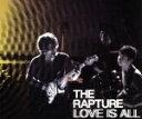 【中古】 【輸入盤】Love Is All /ザ・ラプチャー 【中古】afb