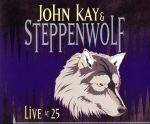 【中古】 【輸入盤】Live at 25 (Greatest Hits) /ジョン・ケイ/ステッペンウルフ 【中古】afb