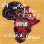 【中古】 【輸入盤】Night Before Christmas−Musical /ザ・サウンズ・オブ・ブラックネス 【中古】afb
