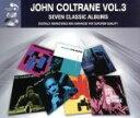 【中古】 【輸入盤】Vol. 3−Seven  Classic Albums /ジョン・コルトレーン