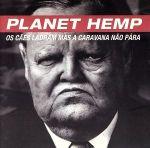 【中古】 【輸入盤】Os Caes Ladram E a Caravana Nao Para /PlanetHemp 【中古】afb