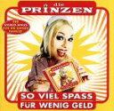 【中古】 【輸入盤】So Viel Spass Fuer Wenig Geld /ディー・プリンツェン 【中古】afb