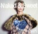 【中古】 Naked & Sweet(初回生産限定盤)(3Blu−spec CD2+DVD) /CHARA 【中古】afb