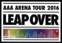 【中古】 AAA ARENA TOUR 2016 − LEAP OVER − /AAA 【中古】afb