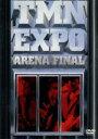 【中古】 EXPO ARENA FINAL /TM NETWORK 【中古】afb