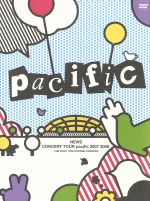 NEWS CONCERT TOUR pacific 2007 2008−THE FIRST TOKYO DOME CONCERT−(初回生産限定)/NEWS