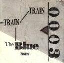 【中古】 Train−Train /ザ・ブルーハーツ 【中古】afb