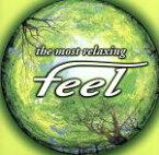 【中古】 〜the most relaxing〜 feel /(オムニバス) 【中古】afb