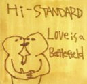 【中古】 Love is a Battlefield /Hi‐STANDARD 【中古】afb