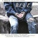 【中古】 BLUE A TRIBUTE TO YUTAKA OZAKI /尾崎豊 【中古】afb