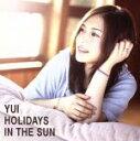 【中古】 HOLIDAYS IN THE SUN(初回生産限定盤)(DVD付) /YUI 【中古】afb