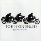 【中古】 MUSICa−holic(初回限定盤) /To Be Continued 【中古】afb