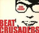 【中古】 GIRL FRIDAY /BEAT CRUSADERS 【中古】afb