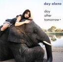 【中古】 day alone /day after tomorrow 【中古】afb