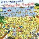 【中古】 Nothin' But Sausage /Ken Yokoyama(Hi‐STANDARD) 【中古】afb