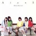【中古】 Believe My Love/友情物語(初回限定盤) /Aice5 【中古】afb