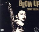 【中古】 Blow Up /武田真治 【中古】afb
