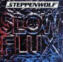 【中古】 【輸入盤】Slow Flux /ステッペンウルフ 【中古】afb
