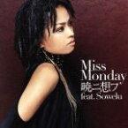 【中古】 暁ニ想フ feat.Sowelu /Miss Monday,Sowelu 【中古】afb