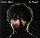 【中古】 Be Myself(DVD付) /三浦大知 【中古】afb