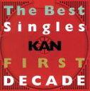 【中古】 The Best Singles FIRST DECADE /KAN 【中古】afb