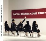 DO YOU DREAMS COME TRUE?(初回限定盤 特典CD付) / DREAMS COME TRUE