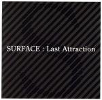 ロック・ポップス, その他  Last Attraction SURFACEJPOP,SURFACE afb