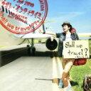 【中古】 Shall we travel??(初回限定盤)(DVD付) /ナオト・インティライミ 【中古】afb