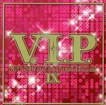 【中古】 V.I.P.−ホット・R&B/ヒップホップ・トラックス9− /(オムニバス),シェネル,デヴィッド・ゲッタ feat.ニッキー・ミナージュ,コールドプレイ, 【中古】afb
