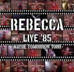 【中古】 REBECCA LIVE'85〜Maybe Tomorrow Tour〜 /REBECCA 【中古】afb