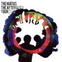 【中古】 The Afterglow Tour 2012 /the HIATUS 【中古】afb