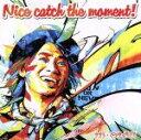 【中古】 Nice catch the moment!(初回限定盤)(DVD付) /ナオト・インティライミ 【中古】afb