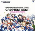 【中古】 THE IDOLM@STER 765PRO ALLSTARS+GRE@TEST BEST!−LOVE&PEACE!−(2Blu−spec CD2) / 【中古】afb