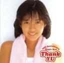 【中古】 Thank YU〜30th Anniversary Single Best〜 /早見優 【中古】afb