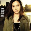 【中古】 HOW CRAZY YOUR LOVE(初回生産限定盤)(DVD付) /YUI 【中古】afb