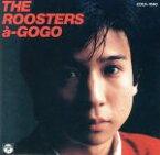 【中古】 THE ROOSTERS a−GOGO /THE ROOSTERS(THE ROOSTERZ) 【中古】afb