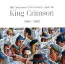 【中古】 The Condensed 21st Century Guide To King Crimson 1969−2003(濃縮キング・クリムゾン) /キン 【中古】afb