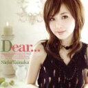 【中古】 Dear... /タイナカサチ 【中古】afb