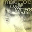 【中古】 More More Love Winters /広瀬香美 【中古】afb