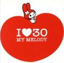 【中古】 I LOVE 30〜My Melody〜 /(オムニバス),SPEED,センチメンタル・バス,PUFFY,川本真琴,矢井田瞳,島谷ひとみ,Every Littl 【中古】afb