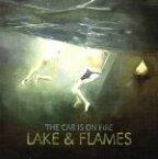 【中古】 Lake&Flames /ザ・カー・イズ・オン・ファイア 【中古】afb