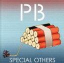 【中古】 PB(初回限定盤)(DVD付) /SPECIAL OTHERS 【中古】afb