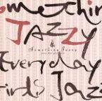 【中古】 Something Jazzy /(オムニバス),ノラ・ジョーンズ,イリアーヌ,アール・クルー,ミシェル・ペトルチアーニ,ジャッキー・テラソン,デューク・ピア 【中古】afb