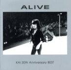 【中古】 ALIVE(KAI 30th Anniversary BEST) /甲斐バンド,甲斐よしひろ 【中古】afb