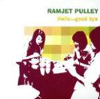 【中古】 Hello…good bye /RAMJET PULLEY 【中古】afb