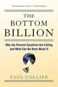 USED【送料無料】The Bottom Billion: Why the Poorest Countries Are Failing and What Can Be Done About It Collier, Paul
